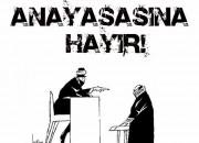 """AKP ANAYASA'SINA """"HAYIR"""". PEKİ NEDEN HAYIR ?"""